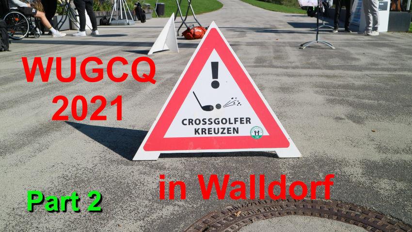 #Golf Qualifikation zur Nationalmannschaft - WUGCQ in Walldorf 2021 Part 2 - F64 #Crossgolf